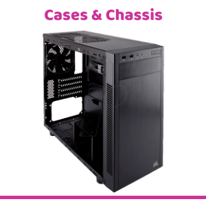 Cases & Chassis